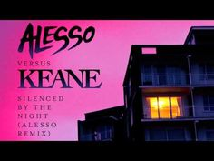 Alesso Versus Keane - Silenced By The Night (Alesso Remix) [AUDIO - progressive house/house]