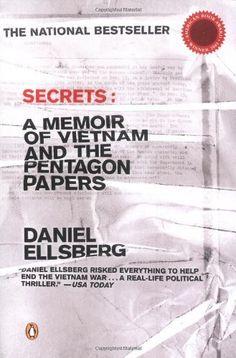 Secrets: A Memoir of Vietnam and the Pentagon Papers by Daniel Ellsberg, http://www.amazon.com/dp/0142003425/ref=cm_sw_r_pi_dp_hNIGpb04DG0DZ