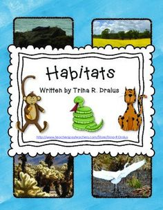 Habitats! This Habitat Unit was created for the busy teacher who has a great deal of science to cover and not a lot of time. This unit covers the benchmarks for Habitats for the young learner and is complete with a Science Notebook. This unit exposes students to cooperative learning and technology.