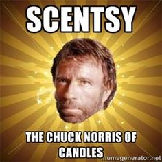 Scentsy. The Chuck Norris of candles. #ChuckNorris The best!