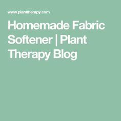 Homemade Fabric Softener | Plant Therapy Blog