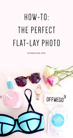Gorgeous blog graphic. Learn to perfect the perfect travel flat-lay