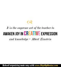 """""""It is the supreme art of the teacher to awaken joy in creative expression and knowledge."""" ~ Albert Einstein #Teaching #Art #BeCreative #Einstein"""