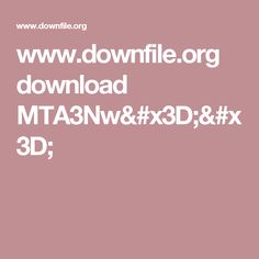 www.downfile.org download MTA3Nw==
