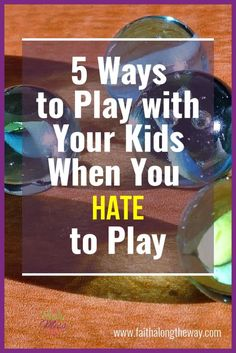 5 Ways to Play with