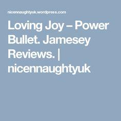 Loving Joy – Power Bullet. Jamesey Reviews. | nicennaughtyuk