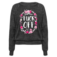 Floral Fuck Off - This floral feminist shirt is perfect for all antisocial people who are sick of the patriarchy and of 2016 in general, so just, fuck off, but nicely, like a cute floral design. This sarcastic shirt is great for fans of feminist apparel, feminist qutoes and sassy quotes.
