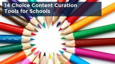 14 Content Curation Tools for Schools