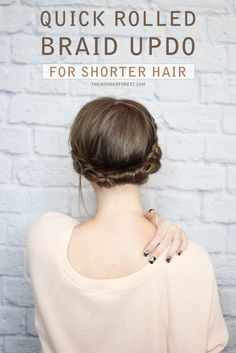 Quick Rolled Braid Updo For Shorter Hair – Wonder Forest