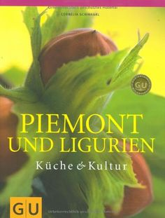 Piemont und Ligurien (GU Für die Sinne) von Cornelia Schinharl http://www.amazon.de/dp/3833805439/ref=cm_sw_r_pi_dp_G5GXub0X0ZR94