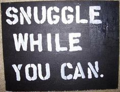 snuggle.