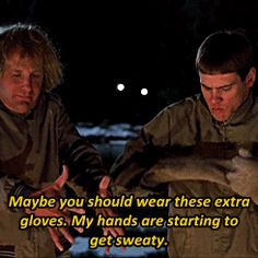 Pin for Later: 28 Dumb & Dumber Quotes That Are Somehow Brilliant In Cold Weather