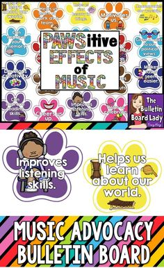 This music advocacy bulletin board states reasons that music has a positive effect on our lives. In a colorful paw print theme, your students will PAWSitively love this display!