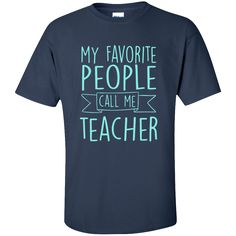 My Favorite People Call Me Teacher Cotton T-Shirt