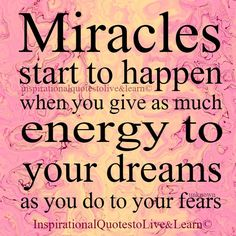 Miracles start to happen...