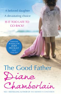 The Good Father, Diane Chamberlain