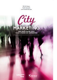 Citymarketing : een praktische gids voor steden en gemeenten -  Vanden Broucke, Lien -  plaats 092.1 # Overheidsvoorlichting en overheidscommunicatie
