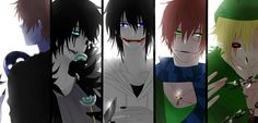 Eyeless Jack, Laughing Jack, Jeff the killer, homicidal Liu, and BEN DROWED
