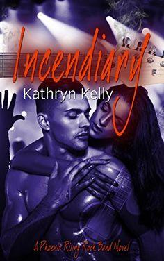 Incendiary (A Phoenix Rising Rock Band Novel Book 2) by Kathryn Kelly http://www.amazon.com/dp/B00W3RTXWO/ref=cm_sw_r_pi_dp_wxJGvb168JM0T