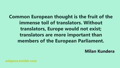 Milan Kundera: Translators are more important than members of the European Parliament.