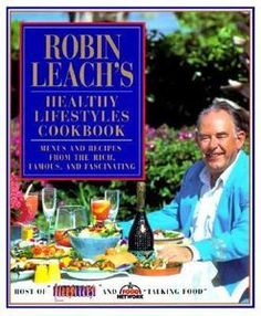 Robin Leach's Healthy Lifestyles Cookbook : Menus and Recipes from the Rich, Famous and Fascinating by Mardee H. Regan and Robin Leach (1995, Hardcover)