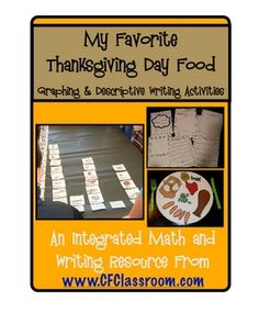 FAVORITE THANKSGIVING FOOD graph & writing activities. I would highly suggest NOT doing these lessons right before lunch. All that talk about Thanksgiving Yummies had my mouth watering. I created these activities to compliment our study of data in math. We had been collecting, sorting, and representing data as part of the Investigations curriculum, but these actvities could be used by any grade level.