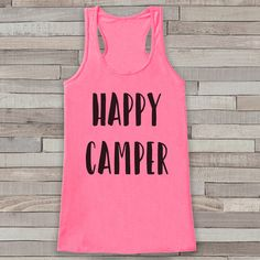 Happy Camper - Pink Camping Top - Adventure Tank Top - Campfire Tank Top - Womens Shirt - Outdoors Outfit - Hiking Shirt