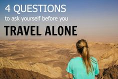 Thinking of traveling alone as a woman? Here are 4 key questions to ask yourself.