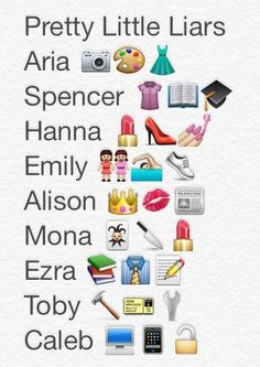 Pretty little liars. EMOJIS