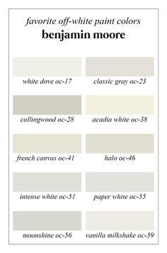 Favorite Off-White Benjamin Moore Paint colors: White Dove, Classic Gray, Collingwood, Acadia White, Fench Canvas, Halo, Intense White, Paper White, Moonshine, Vanilla Milkshake