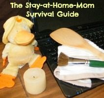 The Stay-at-Home-Mom Survival Guide