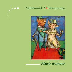 Official cover page of the second CD of the Salonmusik-Saitenspruenge, called Plaisir d'amour!