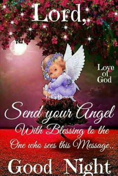 Lord Send your angel with blessings good night quotes good night sayings good night pic good night blessing good night posts Good Night Prayer Quotes, Good Night Love Messages, Good Night Quotes Images, Beautiful Good Night Images, Good Night Greetings, Evening Greetings, Good Night Wishes, Night Pictures, Good Night Family