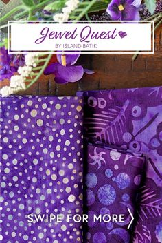 Jewel Quest from Island Batik is a beautiful batik fabric collection featuring stunning purple hues and detailed designs. Shop the available yardage and precuts at www.shabbyfabrics.com!