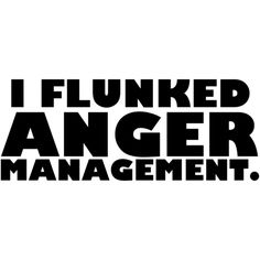 Check out the I Flunked Anger Management Shirt, printed on a high quality Tee today! Best Quotes, Funny Quotes, Happy Pictures, Have A Laugh, Anger Management, Story Of My Life, Just For Laughs, Funny Texts, Funny Tshirts
