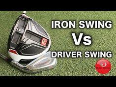 IRON SWING Vs DRIVER SWING - YouTube