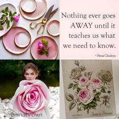 """Nothing ever goes AWAY until it teaches us what we need to know."" - Pema Chodron #teachablespirit #knowledge #changeyourself #you www.facebook.com/... www.ninabrown.co.za"