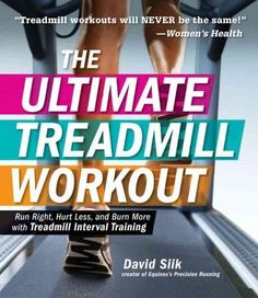 The Ultimate Treadmill Workout: Run Right, Hurt Less, and Burn More with Treadmill Interval Training by Siik, David (December Paperback ** Continue to the product at the image link. Interval Training Treadmill, Best Treadmill Workout, Hiit, Walking Treadmill, Workout Plans, Core Workouts, Fat Burning Diet Plan, Power Walking, Sports