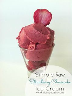 Simple Raw Strawberry Cheesecake Ice Cream - Could use dates or figs or honey for sweetener instead of stevia