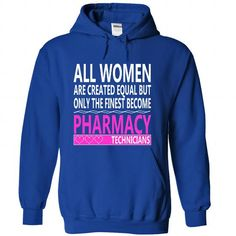Only The Finest Become Pharmacy Technicians T Shirts, Hoodie
