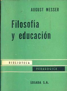 Filosofía y educación / August Messer ; traducción del alemán por Joaquín Xirau
