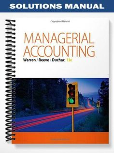 Accounting 26th edition warren reeve duchac solutions manual free solutions manual managerial accounting 13th edition warren at httpsfratstocksolutions manual managerial accounting 13th edition warren fandeluxe Images