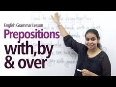 Prepositions - With, Over and By - learn English,preposition,grammar,english        Repinned by Chesapeake College Adult Ed. Free classes on the Eastern Shore of MD to help you earn your GED - H.S. Diploma or Learn English (ESL).  www.Chesapeake.edu