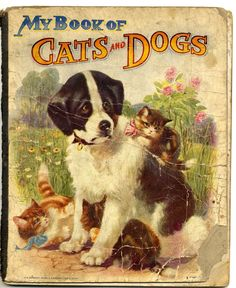 cat and dog books Vintage Book Covers, Vintage Children's Books, Vintage Ephemera, Old Children's Books, Dog Books, Reading Books, Monster Illustration, Children's Book Illustration, Vintage Dog