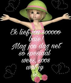 Birthday Wishes For Daughter, Birthday Wishes Quotes, Happy Birthday Wishes, Morning Greetings Quotes, Good Morning Messages, Good Morning Quotes, Lekker Dag, Mother Daughter Quotes, Afrikaanse Quotes