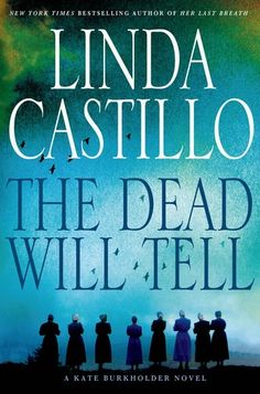 Review: The Dead Will Tell by Linda Castillo