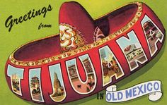 Sorry Tijuana, Mexico.  I'm hoping I'll one day go to a lovelier place!