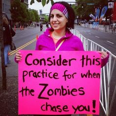 A to Zombie - Running Races: The 26 Best Marathon Signs - Shape Magazine Running Signs, Running Posters, Running Race, Running Humor, Running Quotes, Running Motivation, Running Workouts, Funny Running, Fitness Motivation