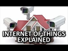 The Internet of Things: What It Is and Why You Should Care