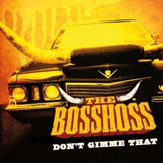 Don't Gimme That The BossHoss | Format: MP3-Download, http://www.amazon.de/dp/B005Z8OFYE/ref=cm_sw_r_pi_dp_TvSVqb14KQB29